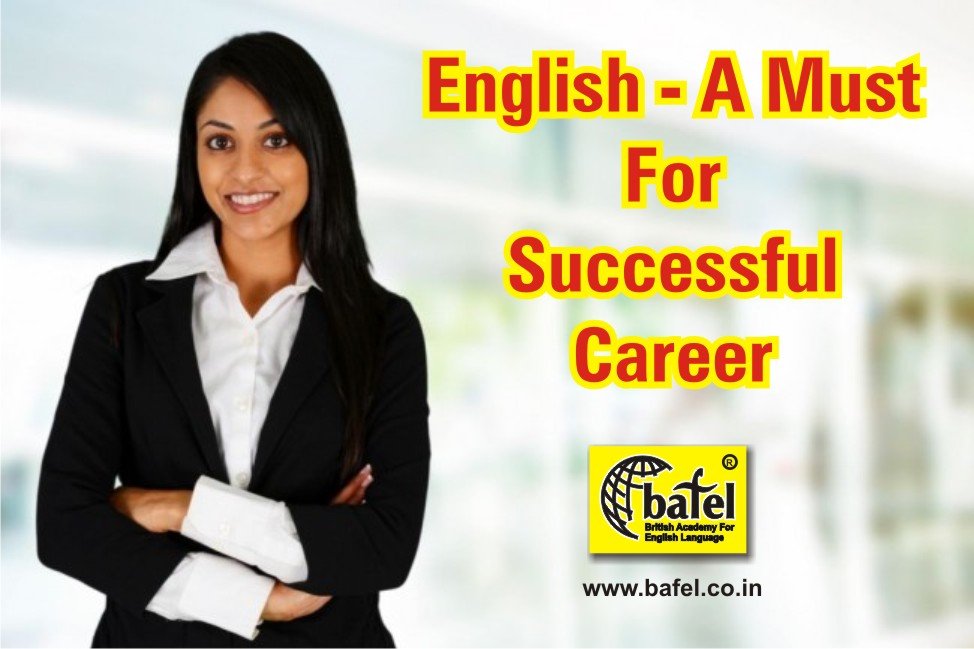 ENGLISH-A MUST FOR SUCCESSFUL CAREER.