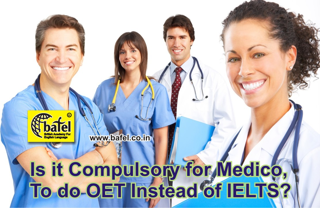 IS IT COMPULSORY FOR MEDICOS, TO DO OET INSTEAD OF IELTS